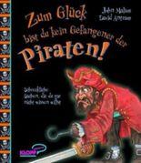 Zum Glück bist du kein Gefangener der Piraten!
