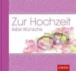 Zur Hochzeit liebe Wünsche