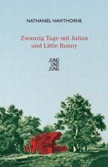 Zwanzig Tage mit Julian und Little Bunny