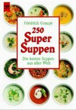 Zweihundertfünfzig Super Suppen