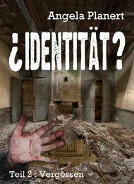 ¿Identität? (Teil 2 Vergessen)