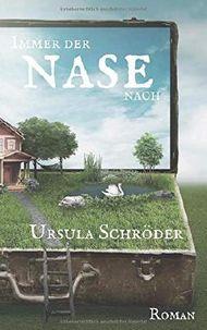 Immer der Nase nach: Ein Sauerland-Wohlfühl-Roman