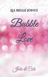 Bubble Love: Jolie & Cole