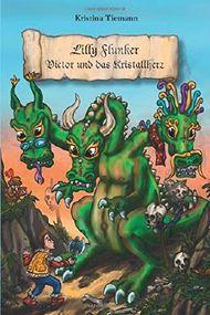 Lilly Flunker - Victor und das Kristallherz: Volume 2