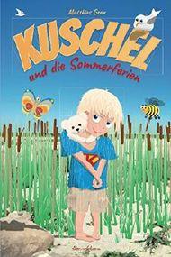 Kuschel und die Sommerferien: Mit farbigen Illustrationen