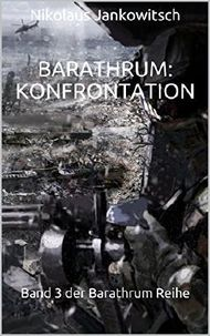 Barathrum: Konfrontation: Band 3 der Barathrum Reihe