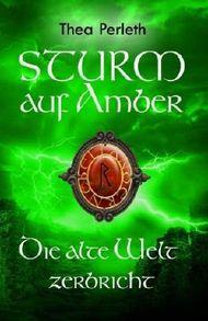 Sturm auf Amber - Die alte Welt zerbricht