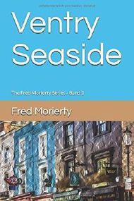Ventry Seaside: The Fred Morierty Series - Band 1