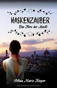 Maskenzauber: Das Herz der Macht