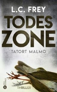 Todeszone: Tatort Malmö: Thriller