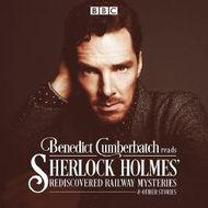Benedict Cumberbatch Reads Sherlock Holmes' Rediscovered Railway Mysteries: Four original short stories (BBC)