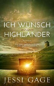 Ich wünsche mir einen Highlander (Highland-Sehnsucht 1)