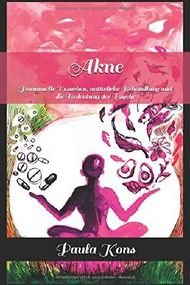 Akne: Hormonelle Ursachen, natürliche Behandlung und die Bedeutung der Psyche
