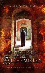 Das Feuer des Alchemisten: Der Mann im Schatten