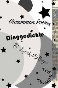 Uncommon Poems, Dinggedichte & Lyrik-Collagen