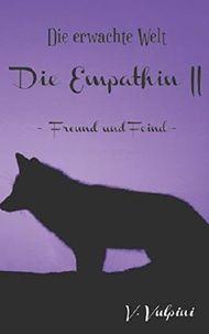 Die Empathin II: - Freund und Feind