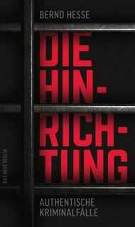 Die Hinrichtung: Authentische Kriminalfälle
