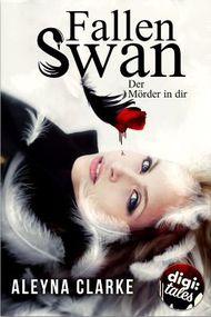 Fallen Swan: Der Mörder in dir