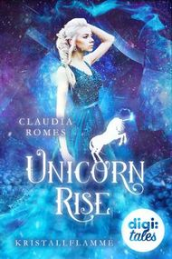 Unicorn Rise (1). Kristallflamme