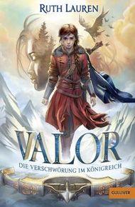 Valor. Die Verschwörung im Königreich