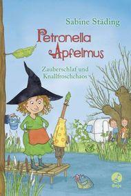Petronella Apfelmus - Zauberschlaf und Knallfroschchaos