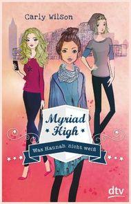 Myriad High - Was Hannah nicht weiß