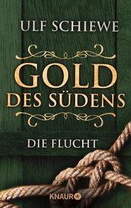 Gold des Südens - Die Flucht