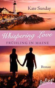Whispering Love - Frühling in Maine