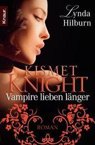 Kismet Knight: Vampire lieben länger
