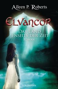 Elvancor - Das Land jenseits der Zeit