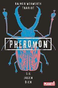Pheromon - Sie jagen dich