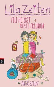 Lila Zeiten - Fili heißt beste Freundin