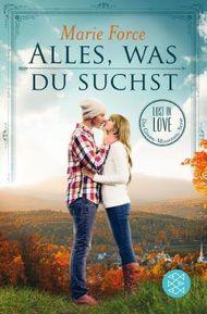 Lost in Love. Die Green-Mountain-Serie / Alles, was du suchst