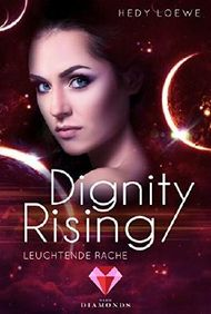 Dignity Rising 4: Leuchtende Rache