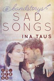 #bandstorys: Sad Songs