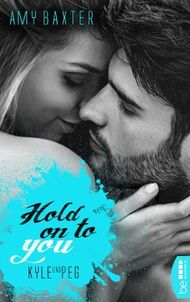 Hold on to you - Kyle & Peg