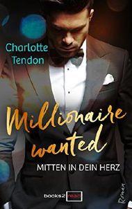 Millionaire wanted - Mitten in dein Herz