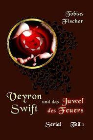 Veyron Swift und das Juwel des Feuers - Serial: Teil1