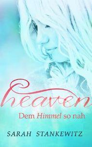 Heaven - Dem Himmel so nah