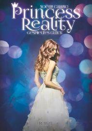 Princess Reality - Gespieltes Glück