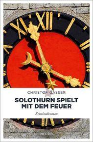 Solothurn spielt mit dem Feuer