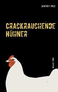 Crackrauchende Hühner