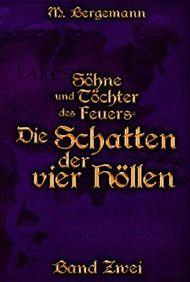 Die Schatten der vier Höllen (Söhne und Töchter des Feuers)