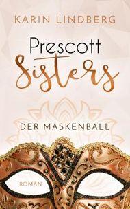 Prescott Sisters - Der Maskenball