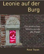 Leonie auf der Burg: Ein erotisches Wochenende als Magd