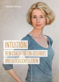 Intuition – Dein Coach für ein gesundes und glückliches Leben