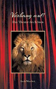 Vorhang auf!: Das Theater des Löwen