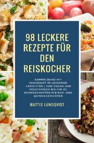 98 leckere Rezepte für den Reiskocher