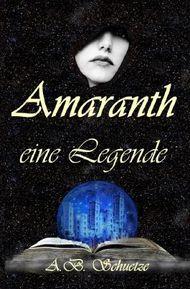 Amaranth - eine Legende