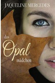Die Opal Trilogie / Das Opalmädchen